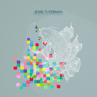 Jesse Futerman - Exquisite Basement EP