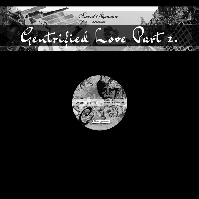 Theo Parrish, Duminie Deporres, Wajeed - Gentrified Love Part 2.
